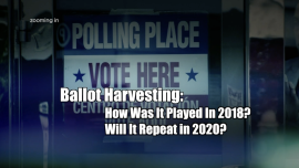 """""""Ballot Harvesting"""": How Was It Played in 2018? Will It Repeat in 2020?"""