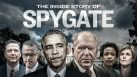 Spygate: The Inside Story Behind the Alleged Plot to Take Down Trump